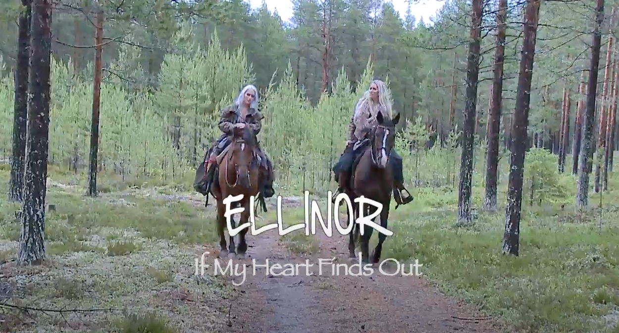 Ellinor - If My Heart Finds Out